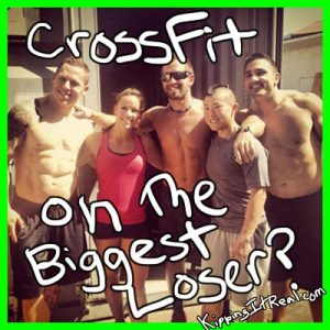 CrossFit on the Biggest Loser / A Letter to 2013 CrossFit Newbies